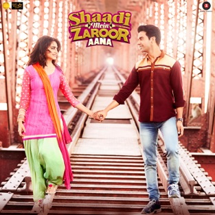 Shaadi Mein Zaroor Aana (Original Motion Picture Soundtrack) – Arko, KAG For Jam8, Raees, Zain Sam, Anand Raaj Anand & Rashid Khan