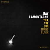Ray LaMontagne - Till the Sun Turns Black