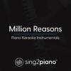 Million Reasons (Originally Performed by Lady Gaga) [Piano Karaoke Version] - Sing2Piano