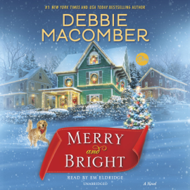 Merry and Bright: A Novel (Unabridged) audiobook