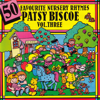 50 Favourite Nursery Rhymes Vol. 3 - Patsy Biscoe