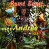 Ramé Ramé met Andres, Andres