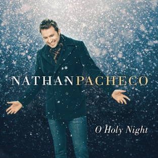 O Holy Night – Nathan Pacheco