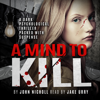 A Mind to Kill: A gripping psychological thriller packed with suspense (Unabridged) - John Nicholl