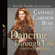 Candace Cameron Bure & Erin Davis - Dancing Through Life: Steps of Courage and Conviction