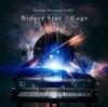 Binary Star/Cage - EP - SawanoHiroyuki[nZk]