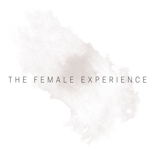 The Female Experience