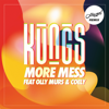 Kungs - More Mess (feat. Olly Murs & Coely) [Hugel Remix] 插圖