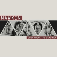Down Among the Dead Men by Mawkin on Apple Music
