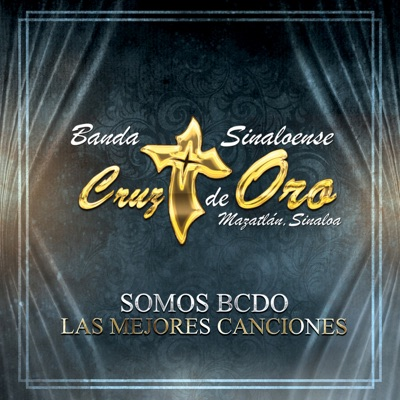 Somos BCDO: Las Mejores Canciones - Banda Cruz de Oro