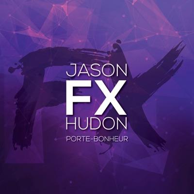 Jason Hudon– FX - Porte-bonheur