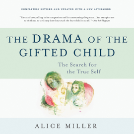 The Drama of the Gifted Child: The Search for the True Self (Unabridged) audiobook