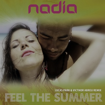 Feel The Summer (Lucas Park & Victhor Abreu Remix) - Single - Nadia