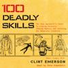 Clint Emerson - 100 Deadly Skills (Unabridged)  artwork