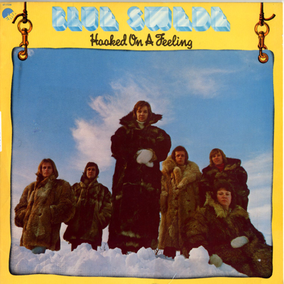 Hooked On a Feeling - Blue Swede song