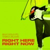 Right Here, Right Now (feat. Taska Black)