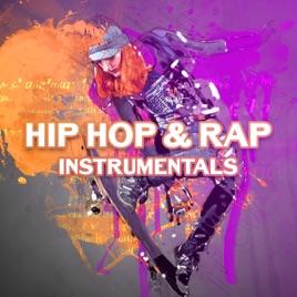 Hip Hop & Rap Instrumentals (R&B, Pop, Freestyle, Dance, Trap Beats, DJ)  by Chillout Music Ensemble