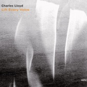 Charles Lloyd - Lift Every Voice and Sing