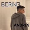 Boring - Single, Andres