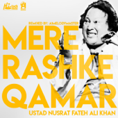 Mere Rashke Qamar Feat. A1Melodymaster  Nusrat Fateh Ali Khan - Nusrat Fateh Ali Khan