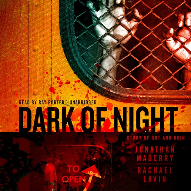 Dark Of Night A Story Of Rot And Ruin By Jonathan Maberry Rachael