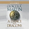 George R. R. Martin - A Dance with Dragons: A Song of Ice and Fire: Book Five (Unabridged)  artwork
