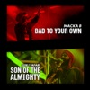 Bad to Your Own - Single