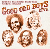 Good Old Boys - All the Good Times (Jerry Garcia Vocals)