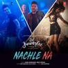 """Nachle Na (From """"Dil Juunglee"""") - Guru Randhawa, Neeti Mohan & Rajat Nagpal"""