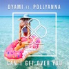 Can't Get over You (feat. PollyAnna)