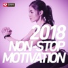 2018 Non-Stop Motivation (60 Min Non-Stop Workout Mix 130 BPM) ジャケット写真