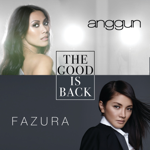 Download Lagu Anggun & Fazura - The Good is Back