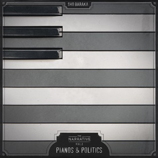 The Narrative, Vol. 2: Pianos & Politics – EP – Sho Baraka