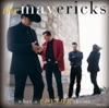 The Mavericks - I Should Have Been True