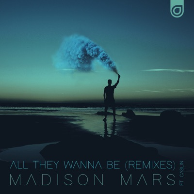All They Wanna Be (Remixes) [feat. Caslin] - Single MP3 Download