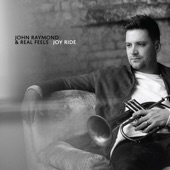 John Raymond & Real Feels - Joy Ride