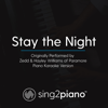 Stay the Night (Originally Performed by Zedd & Hayley Williams of Paramore) [Piano Karaoke Version] - Sing2Piano
