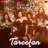 "Tareefan (From ""Veere Di Wedding"") - Badshah & Qaran"
