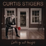 Curtis Stigers - Things Have Changed