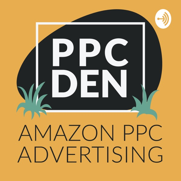PPC Den: Amazon PPC Advertising Mastery