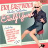 Rockin' Collection - The Early Years - Eva Eastwood