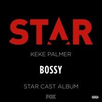 """Bossy (From """"Star"""" Season 2) [feat. Keke Palmer] - Single"""