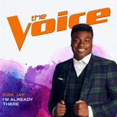 I'm Already There (The Voice Performance)-Kirk Jay