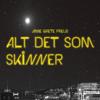 Anne Grete Preus - Alt Det Som Skinner artwork