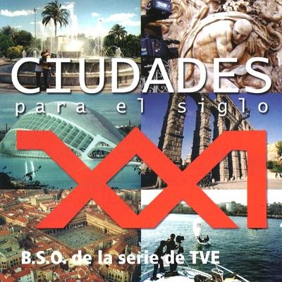 Ciudades para el Siglo XXI (Música Original de la Serie de TV) - Juan Bardem