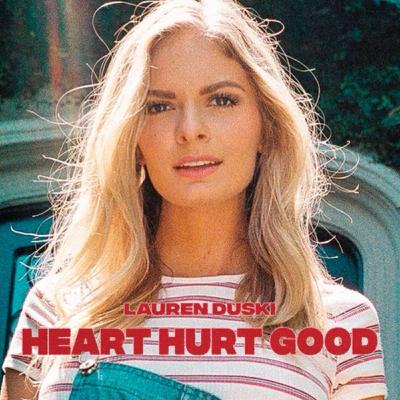 Heart Hurt Good - Lauren Duski song