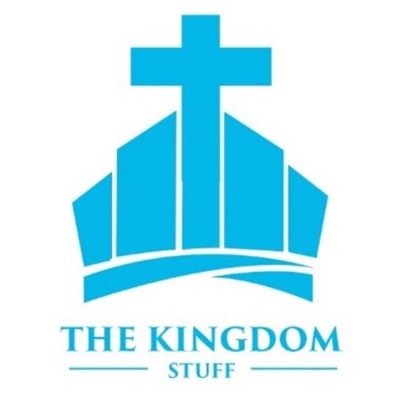 THE KINGDOM STUFF PODCAST