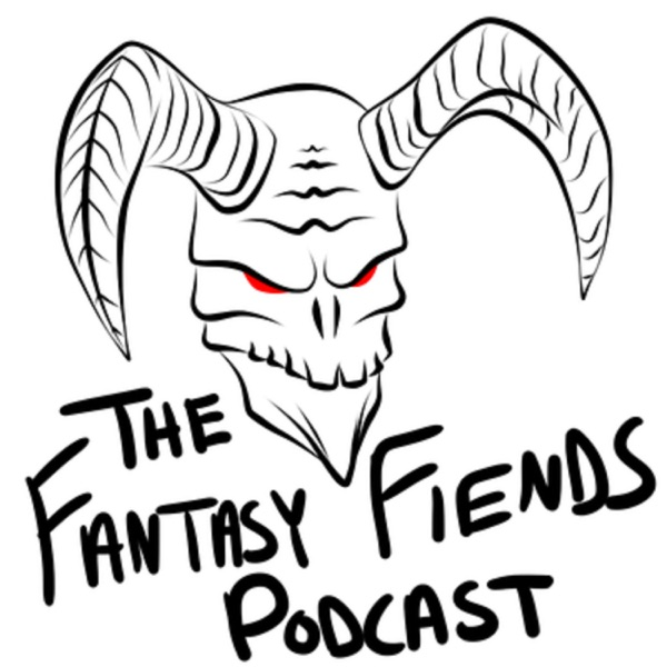 The Fantasy Fiends Podcast