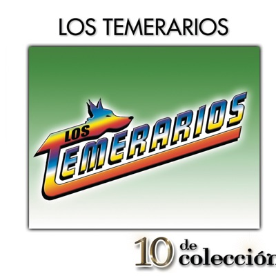 10 De Colección - Los Temerarios