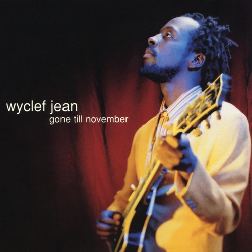 Wyclef Jean - Gone Till November - EP